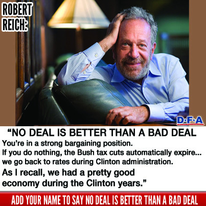 Even economist Robert Reich agrees, no deal is better than a bad deal. Add your name now to tell Democrats in Congress not to cave to the out of touch demands of the GOP— click HERE:http://bit.ly/XqPSRn