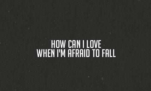 never-ending-st0ries:  I'm afraid to fall if your not there to catch me!