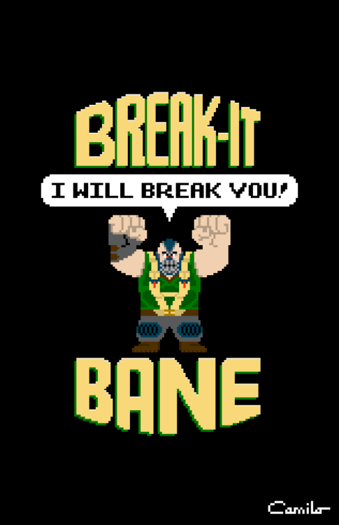 "bossbattle:  I created a mash-up of Bane from Dark Knight Rises & Wreck-It Ralph - BREAK-IT BANE. ""I WILL BREAK YOU!""  (with apologies to Disney, DC, and Michael Doret)"