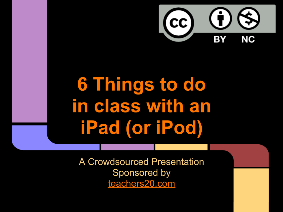 6 Things to do with an iOS device in the classroom. Know of a 7th?  Then why not add it? This document can be edited by anyone by going to this link. We got a lot of views yesterday and more than one contribution, but we know there are more ideas out there! (If this is all that can be done with an iPad then they aren't that good an investment.) Please add your own ideas to our crowdsourced presentation, then share the link with others.  It's like a potluck dinner, but at the end of it we have awesome ideas for our classroom instead of a half-eaten Tupperware container of spaghetti!