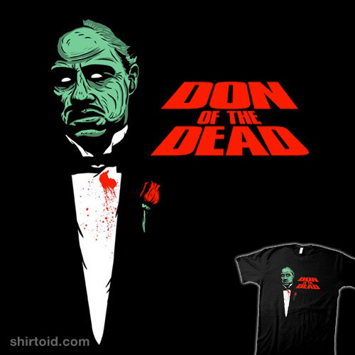 shirtoid:  Don of the Dead by popnerd is $10 today only (12/6) at RIPT Apparel
