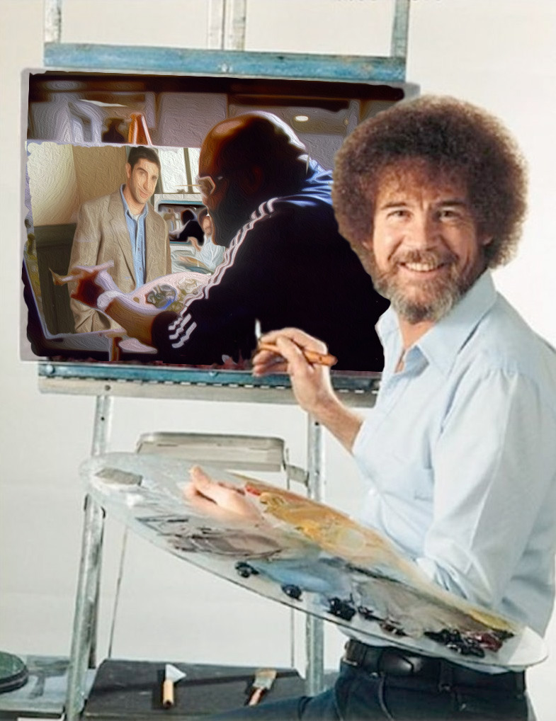 androry:  Bob Ross painting a picture of Rick Ross painting a picture of Friends' Ross painting a picture of Bob Ross painting a picture of Rick Ross painting a picture of Friends' Ross.