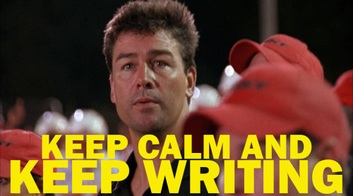 Keep Calm and Keep Writing. No matter what side of finals you're on, Academic Coach Taylor has you covered. <ACT Finals Edition>