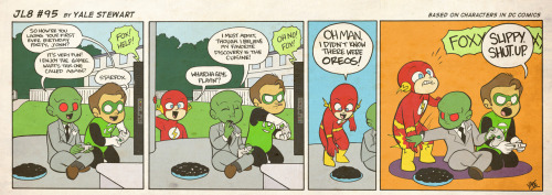 "jl8comic:  JL8 #95 by Yale Stewart Based on characters in DC Comics. Creative content © Yale Stewart. Like the Facebook page here! Archive —- As some of you may know, JL8 has been nominated for ""Best Webcomic of 2012"" over at IGN, and apparently it's a situation where people can vote for the winner. So…if you'd like to vote, feel free to do so here! It would most definitely be appreciated, both voting as well as spreading the word! -Yale  Cookies!"