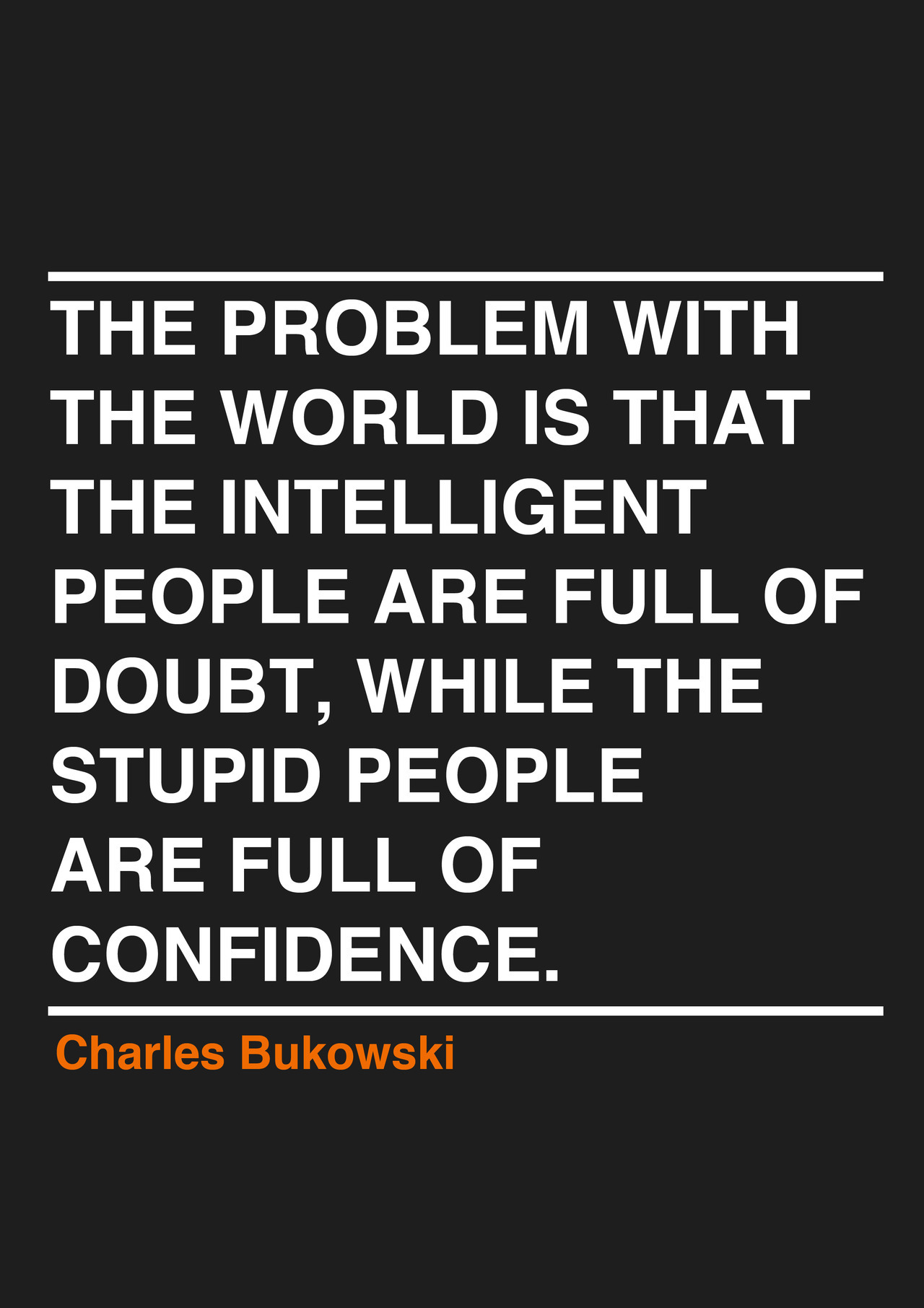 It doesn't make people with doubts intelligent, though.