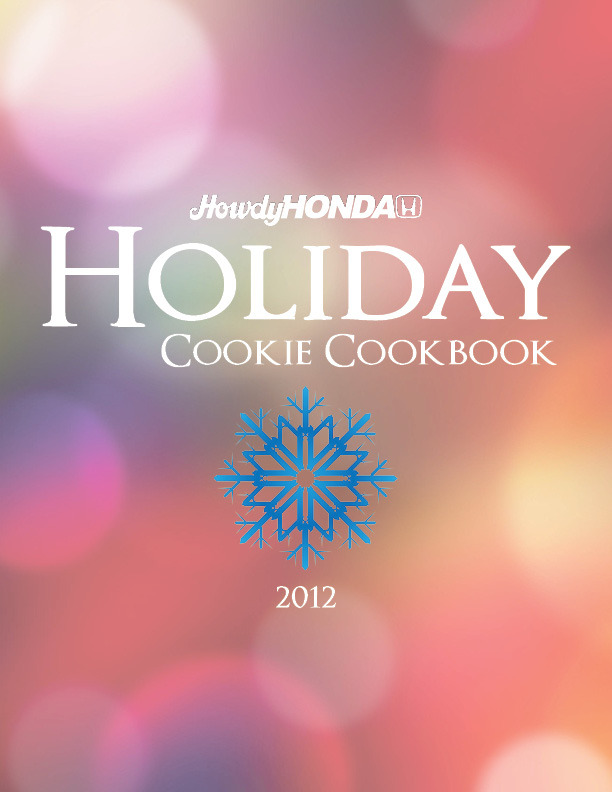 How much do you love holiday cookies? Download the Howdy Honda 2012 Holiday Cookie Cookbook with over 30 delicious cookie recipes for you to make over the holidays (and then throughout the year).