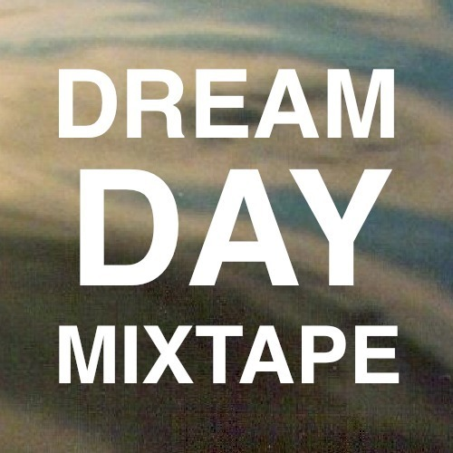 - Dreamday Mixtape