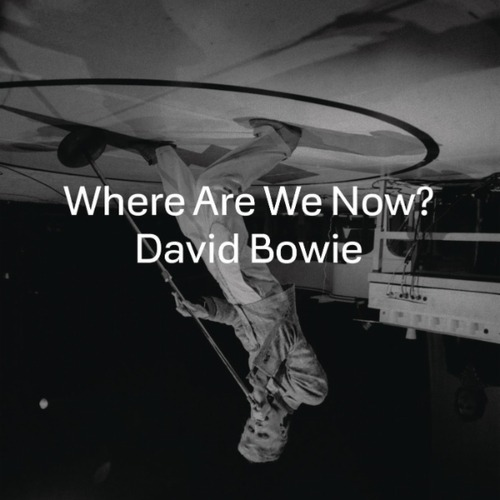 David Bowie - Where Are We Now?