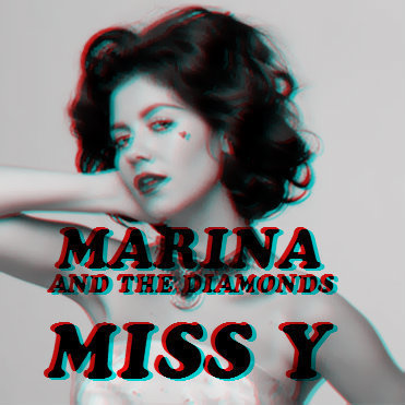 Marina and the Diamonds - Miss Y