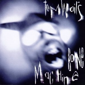 The Ocean Doesn't Want Me  -  Tom Waits  /  Bone Machine