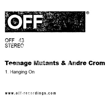 Teenage Mutants & Andre Crom - Teenage Mutants &  Andre Crom - Hanging On (Original Mix)