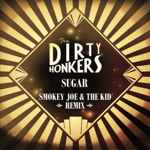 Smokey Joe & The Kid - Dirty Honkers - Sugar (Smokey Joe & The Kid Remix)