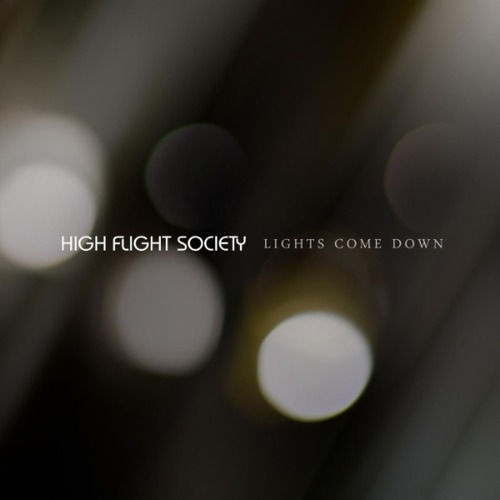 High Flight Society - Lights Come Down