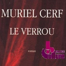 'Le Verrou' France-Culture (interview) 2/6 by Muriel Cerf from Un livre, des voix (Claude Mourthé - 10 mars 1997)