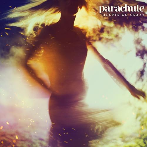 Parachute - Hearts Go Crazy