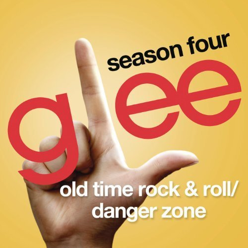 Glee Cast - Old Time Rock & Roll / Danger Zone (Glee Cast Version)