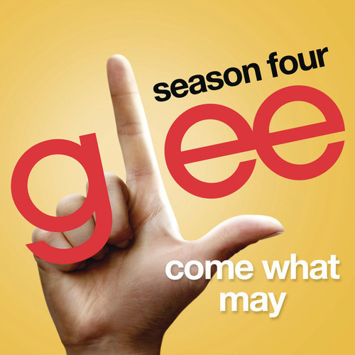 Glee Cast - Come What May (Glee Cast Version)
