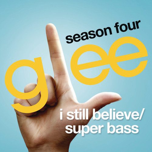 Glee Cast - I Still Believe / Super Bass (Glee Cast Version)