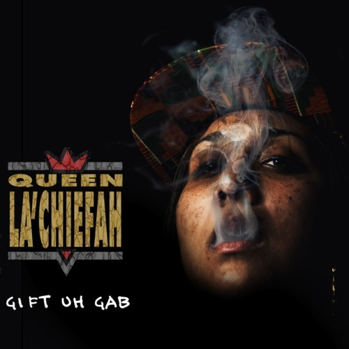 by Gift Uh Gab from Queen La'Chiefah