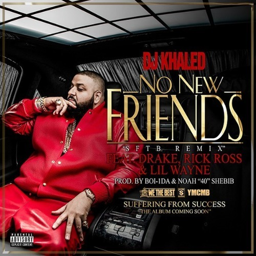 Dj Khaled; Drake; Rick Ross; Lil Wayne - No New Friends