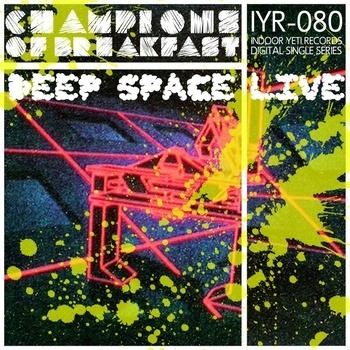 Champions of Breakfast - Deep Space Live