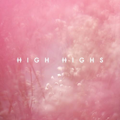 Flowers Bloom - High Highs