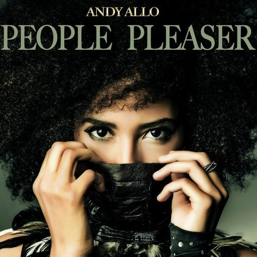 Andy Allo - People Pleaser