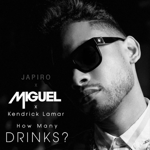 Miguel Feat. Japiro & Kendrick Lamar - How Many Drinks (Remix)
