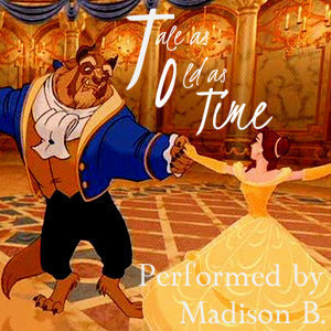 Madison B. - Tale As Old As Time