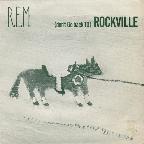 R.E.M. - (Don't Go Back To) Rockville