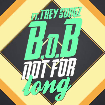Not For Long ft. Trey Songz