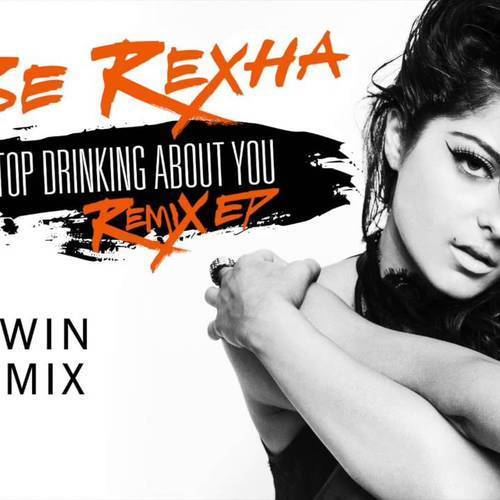 I Can't Stop Drinking About You (Dawin Remix)