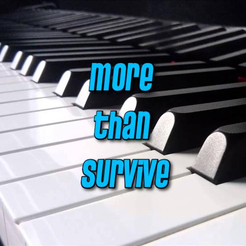 More than Survive (Piano Arrangement)