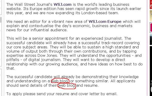 "Just mildly appalled that the WSJ copyeditor didn't get ""weblog"" correct."